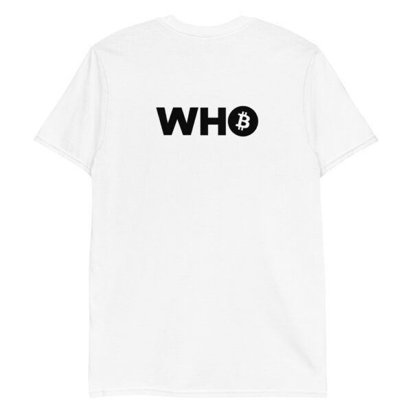 WHO Bitcoin Maximal T Shirt – WHITE 1